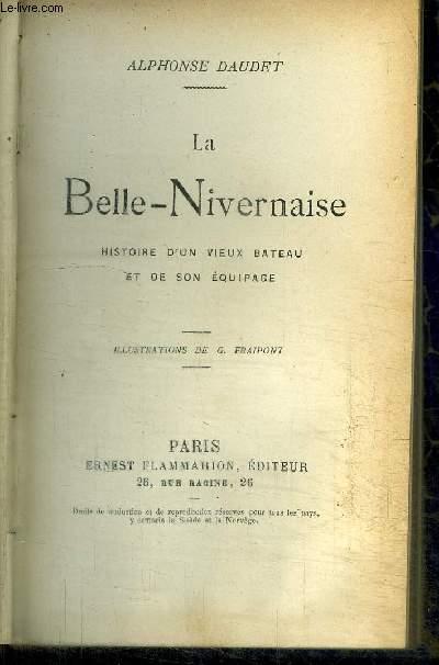LA BELLE-NIVERNAISE - HISTOIRE D'UN VIEUX BATEAU ET DE SON EQUIPAGE