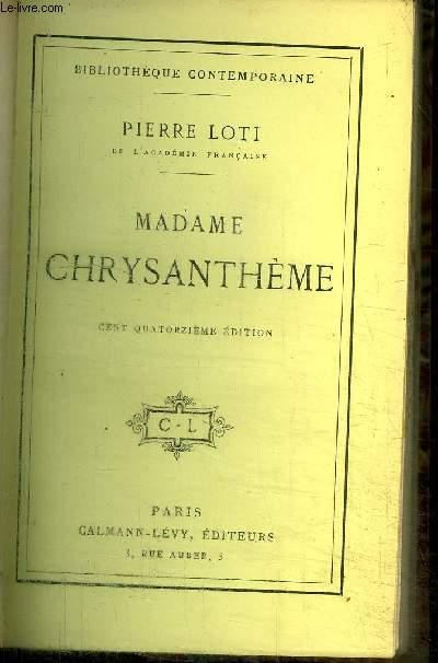 MADAME CHRYSANTHEME / BIBLIOTHEQUE CONTEMPORAINE - 114e EDITION
