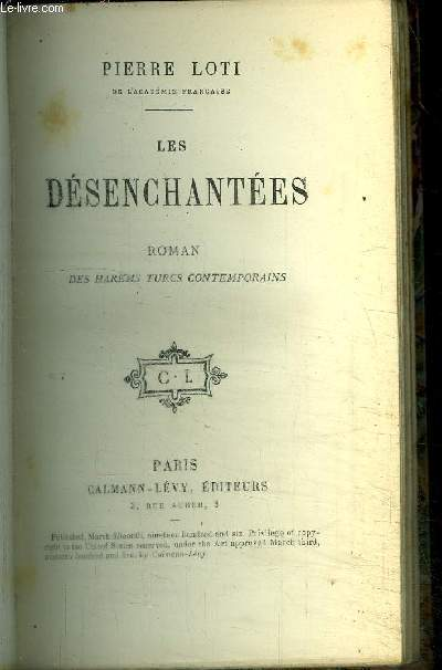 LES DESENCHANTEES / ROMAN DES HAREMS TURCS CONTEMPORAINS / BIBLIOTHEQUE CONTEMPORAINE 177e EDITION