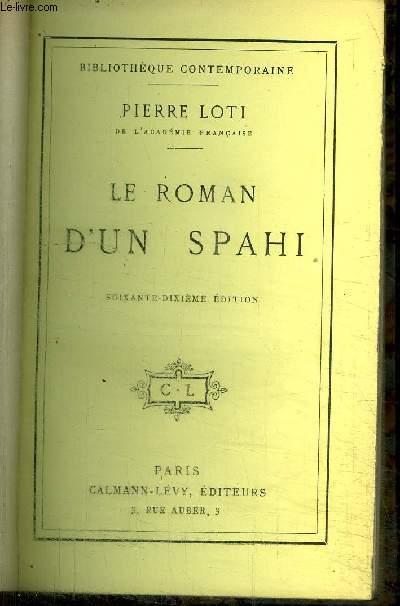 LE ROMAN D'UN SPAHI / BIBLIOTHEQUE CONTEMPORAINE 70e EDITION