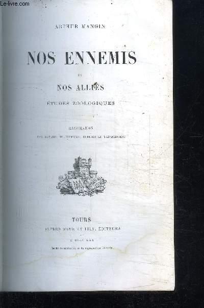 NOS ENNEMIS ET NOS ALLIES - ETUDES ZOOLOGIQUES