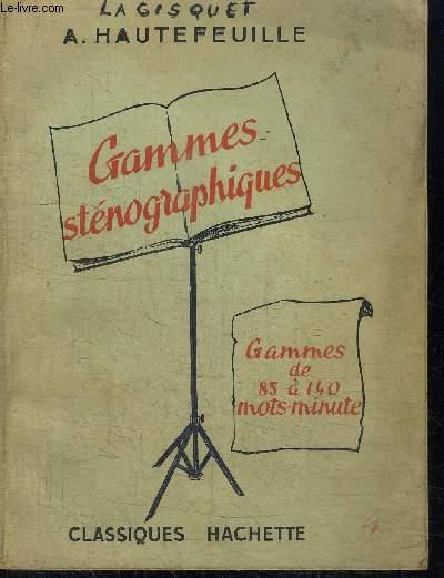 GAMMES STENOGRAPHIQUES - GAMMES DE 85 A 140 MOTS MINUTE - EXERCICES POUR L'AQUISITION DE LA VITESSE EN STENOGRAPHIE