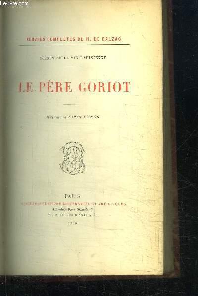 OEUVRES COMPLETES DE H. DE BALZAC - LE PERE GORIOT / SCENES DE LA VIE PARISIENNE