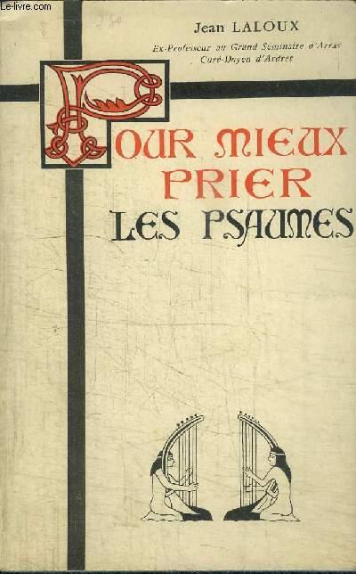 POUR MIEUX PRIER LES PSAUMES - 4e EDITION