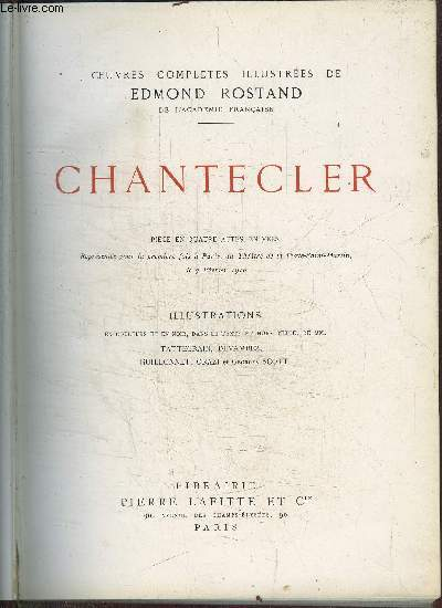 OEUVRES COMPLETES ILLUSTREES DE EDMOND ROSTAND - CHANTECLER