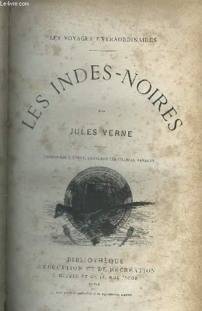 LES INDES-NOIRES / COLLECTION LES VOYAGES EXTRAORDINAIRES