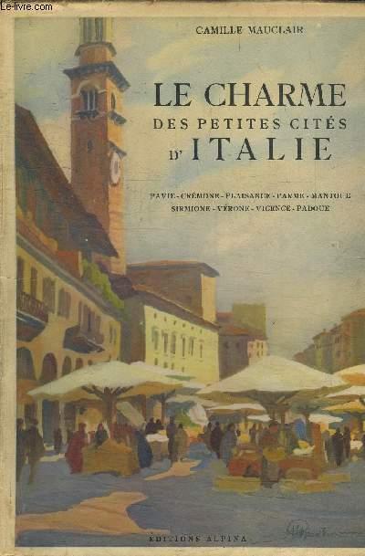 LE CHARME DES PETITES CITES D'ITALIE - PAVIE - CREMONE - PLAISANCE - PARME - MANTOUE - SIRMIONE - VERONE - VICENCE - PADOUE