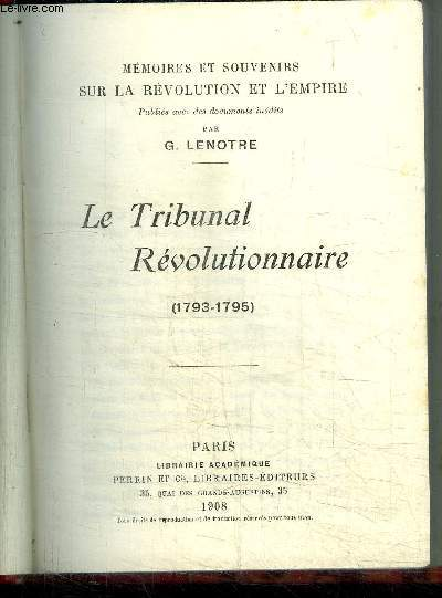 MEMOIRES ET SOUVENIRS SUR LA REVOLUTION ET L'EMPIRE - LE TRIBUNAL REVOLUTIONNAIRE 1793-1795