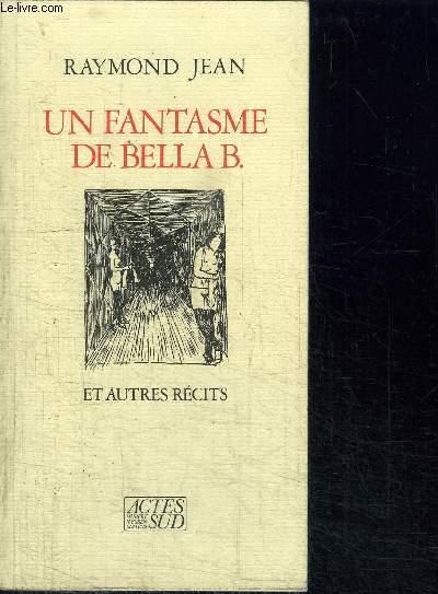 UN FANTASME DE BELLE B. ET AUTRES RECITS