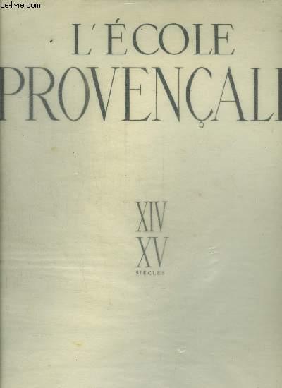 L'ECOLE PROVENCALE XIV - XV SIECLES / COLLECTION LES TRESORS D ELA PEINTURE FRANCAISE