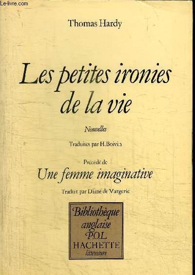 LES PETITES IRONIES DE LA VIE + UNE FEMME IMAGINATIVE / COLLECTION BIBLIOTHEQUE ANGLAISE P.O.L.