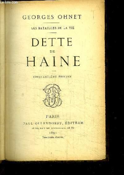 LES BATAILLES DE LA VIE - DETTE DE HAINE / 5e EDITION
