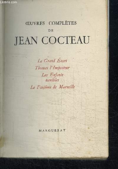 OEUVRES COMPLETES DE JEAN COCTEAU VOL. I - Le grand Ecart - Thomas l'imposteur - Les enfants teribles - Le fantôme de Marseille