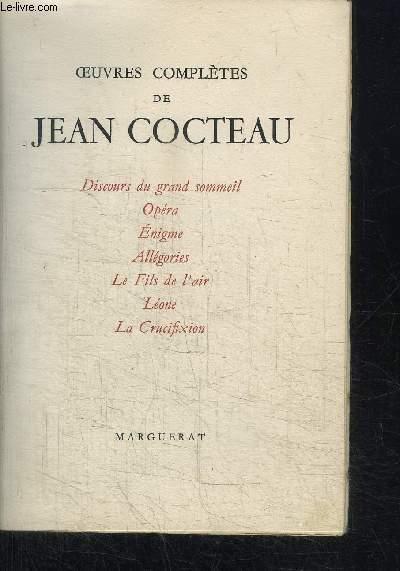 OEUVRES COMPLETES DE JEAN COCTEAU VOL. IV - Discours du grand sommeil - Opéra - Enigme - Allégories - Le fils de l'air - Léone - La crucifixion