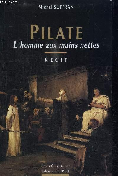PILATE - L'HOMME AUX MAINS NETTES
