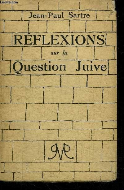REFLEXIONS SUR LA QUESTION JUIVE