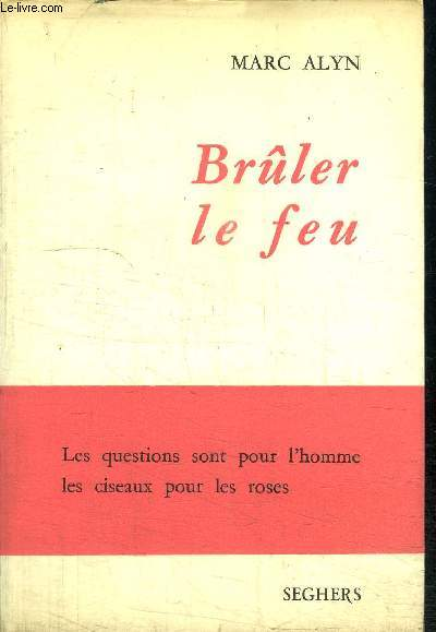 BRULER LE FEU