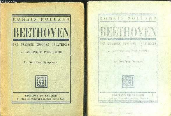 BEETHOVEN - LES GRANDES EPOQUES CREATRICES - LE CATHEDRALE INTERROMPUE - 3 TOMES