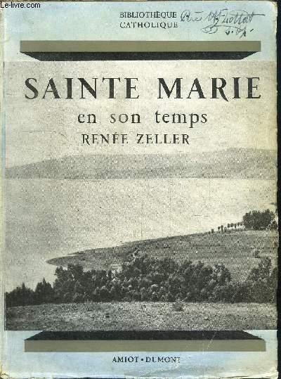 SAINTE MARIE EN SON TEMPS / COLLECTION BIBLIOTHEQUE CATHOLIQUE