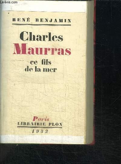 CHARLES MAURRAS - CE FILS DE LA MER