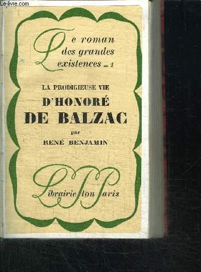LA PRODIGIEUSE VIE D'HONORE DE BALZAC