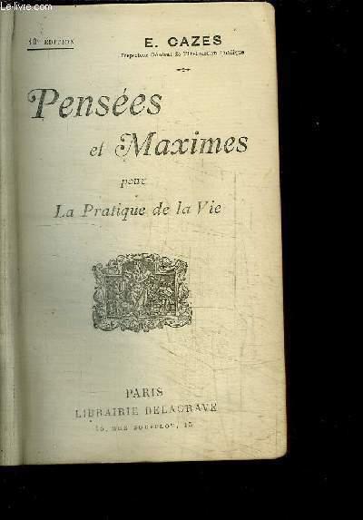 PENSEES ET MAXIMES POUR LA PRATIQUE DE LA VIE / 10e EDITION