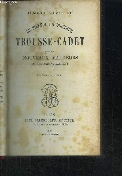 LE FILLEUL DU DOCTEUR TROUSSE-CADET + LES NOUVEAUX MALHEURS DU COMMANDEMENT LARIPETE / 8e EDITION