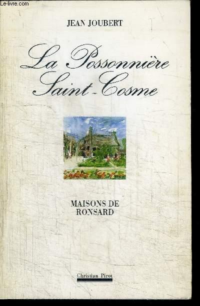 LA POSSONIERE SAINT-COSME - MAISONS DE RONSARD / COLLECTION MAISON D'ECRIVAIN