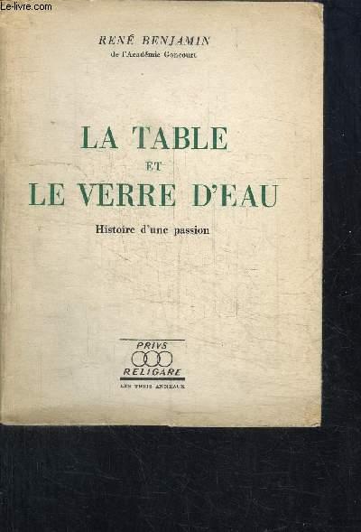 LA TABLE ET LE VERRE D'EAU - HISTOIRE D'UNE PASSION