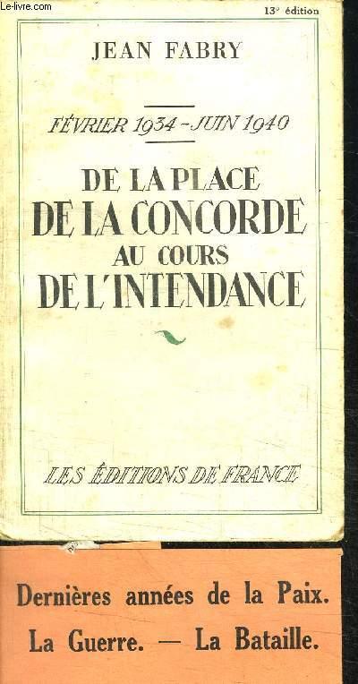 DE LA PLACE DE LA CONCORDE AU COURS DE L'INTENDANCE - FEVRIER 1934 - JUIN 1940 / 13e EDITION