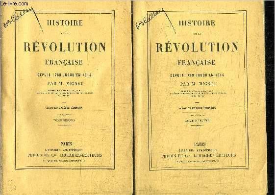 HISTOIRE DE LA REVOLUTION FRANCAISE DEPUIS 1789 JUSQU'EN 1814