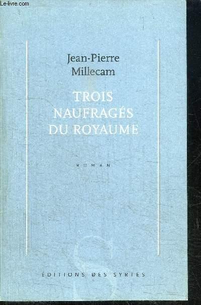 TROIS NAUFRAGES DU ROYAUME
