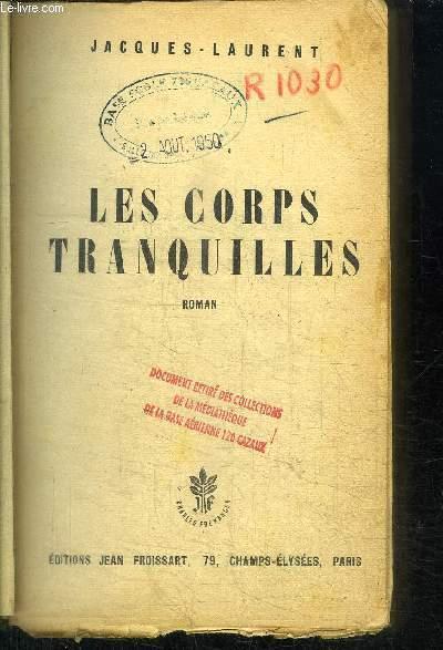 LES CORPS TRANQUILLES