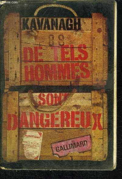 DE TELS HOMMES SONT DANGEREUX