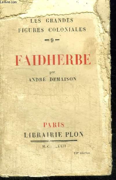 FAIDHERBE / COLLECTION LES GRANDES FIGURES COLONIALES N°9