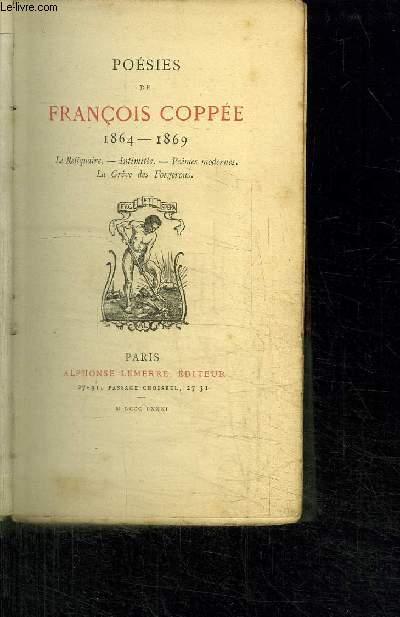 POESIES DE FRANCOIS COPPEE 1864 - 1869 Le Reliquaire - Intimités - Poèmes Modernes - La grève des Forgerons