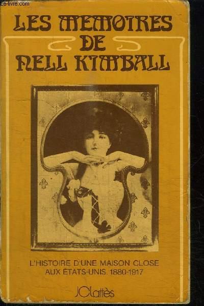 LES MEMOIRES DE NELL KIMBALL - L'HISTOIRE D'UNE MAISON CLOSE AUX ETATS-UNIS 1880-1917