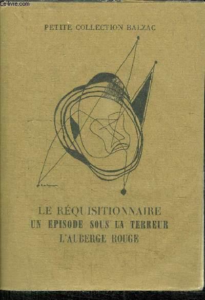 LE REQUISITIONNAIRE  - UN EPISODE SOUS LA TERREUR - L'AUBERGE ROUGE / PETITE COLLECTION BALZAC