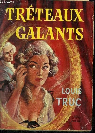 TRETEAUX GALANTS / collection Un Beau Jeu