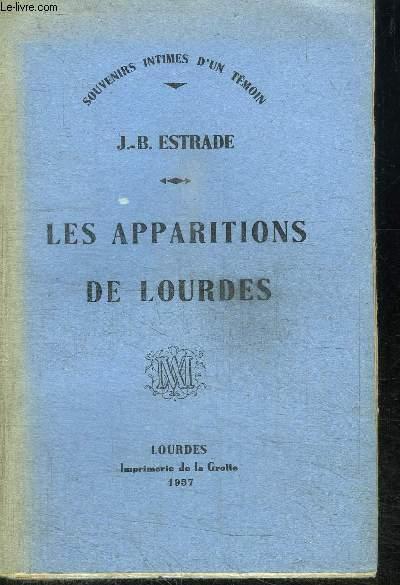 LES APPARITIONS DE LOURDES - SOUVENIRS INTIMES D'UN TEMOIN