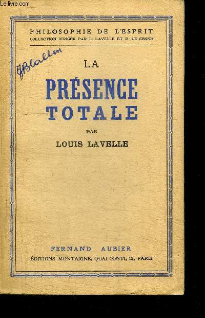 LA PRESENCE TOTALE / COLLECTION PHILOSOPHIE DE L'ESPRIT