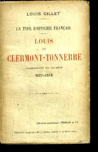 UN TYPE D'OFFICIER FRANCAIS - LOUIS DE CLERMONT-TONNERRE - COMMANDANT DE ZOUAVES 1877-1918