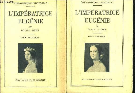 L'IMPERATRICE EUGENIE - 2 TOMES EN 2 VOLUMES