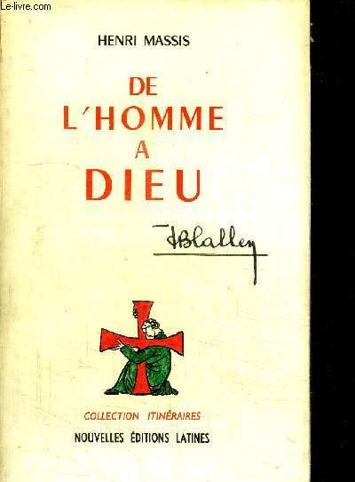 DE L'HOMME A DIEU / COLLECTION ITINERAIRES
