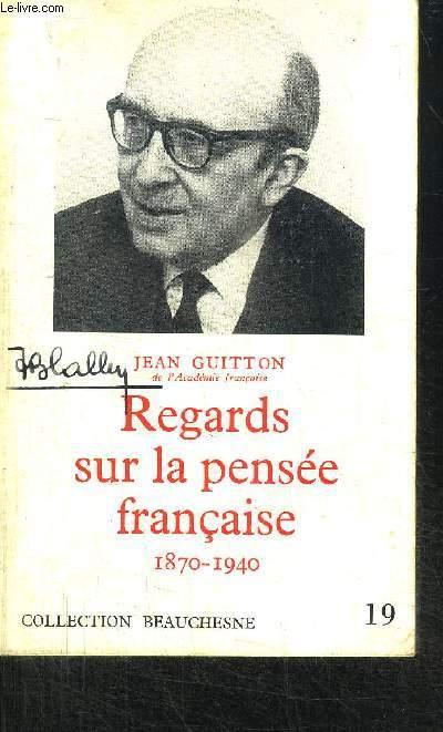 REGARDS SUR LA PENSEE FRANCAISE 1870-1940 - LECONS DE CAPTIVITE