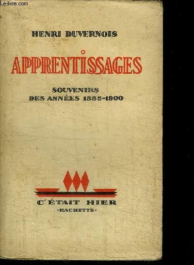 APPRENTISSAGES - SOUVENIRS DES ANNEES 1885-1900 / COLLECTION C'ETAIT HIER