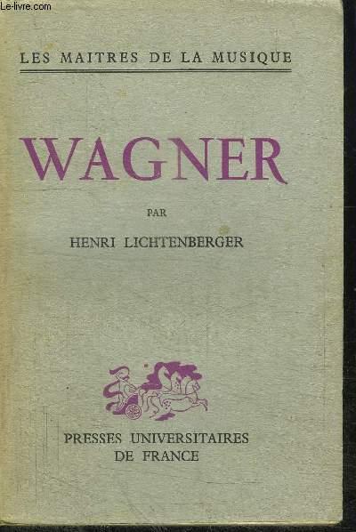 WAGNER / 11e EDITION COLLECTION LES MAITRES DE LA MUSIQUE