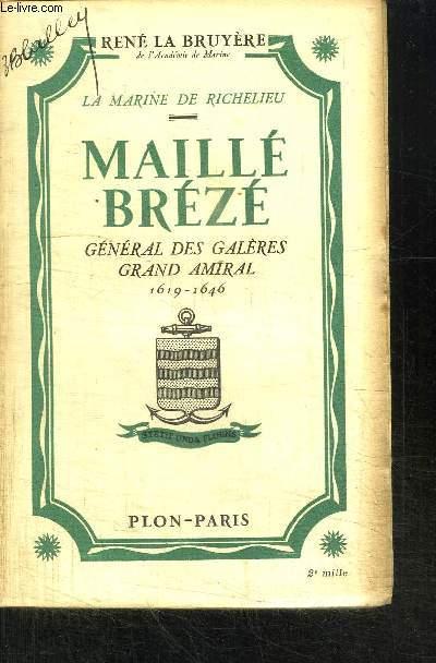 LA MARINE DE RICHELIEU MAILLE BREZE - GENERAL DES GALERES GRAND AMIRAL 1619-1646