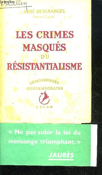 LES CRIMES MASQUES DU RESISTANTIALISME / COLLECTION TEMOIGNANGES CONTEMPORAINS