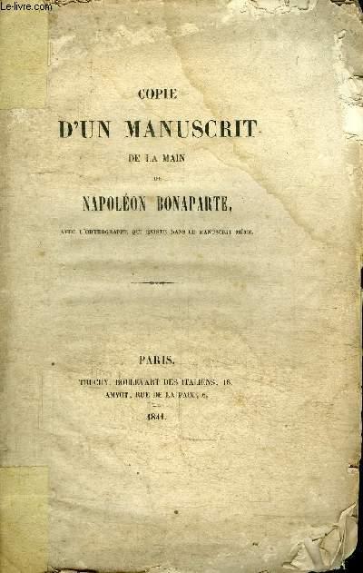 COPIE D'UN MANUSCRIT DE LA MAIN DE NAPOLEON BONAPARTE AVEC L'ORTHOGRAPHE QUI EXISTE DANS LE MANUSCRIT MEME